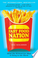 eric schlossers fast food nation undermining american The american way attacking fast food industry directly looking into the industries hiring practices, employee's, and policies following schlosser's initial investigation is ii meat and potatoes , unveiling the secrets of how the fast food industry influences the businesses and environments that supply it.